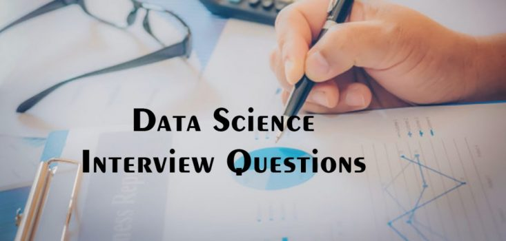 Data Science Interview Questions – 1