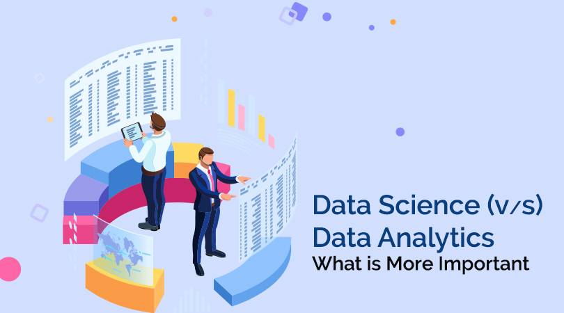 Data Science V/s Data Analytics –What is More Important
