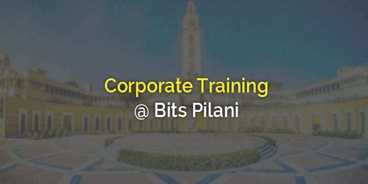 Corporate Training @ BITS Pilani