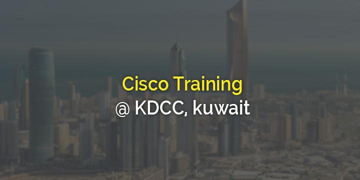 Cisco training@ Kuwait