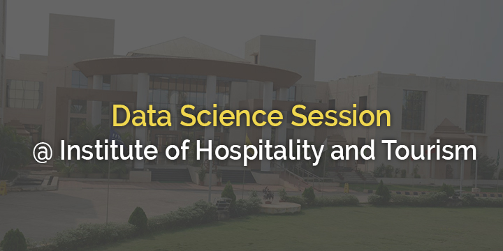 Data Science @ Institute of Hospitality and tourism  Gachibowli Hyderabad
