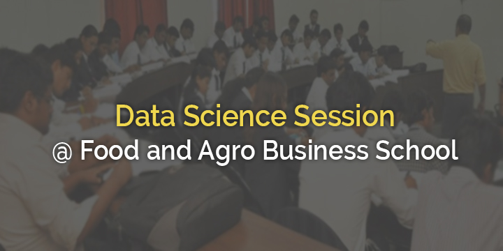Data Science Session @ Food and Agro Business School