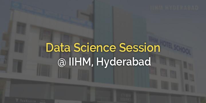 Data Science Session @ IIHM Hyderabad