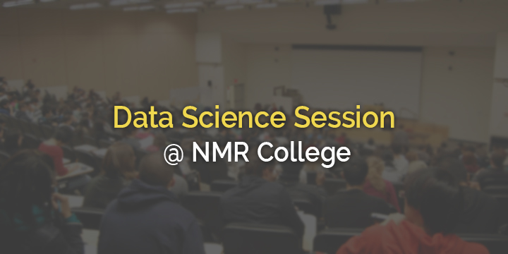 Data Science Session @ NMR College