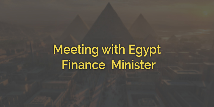 Meeting with Egypt finance Mininster