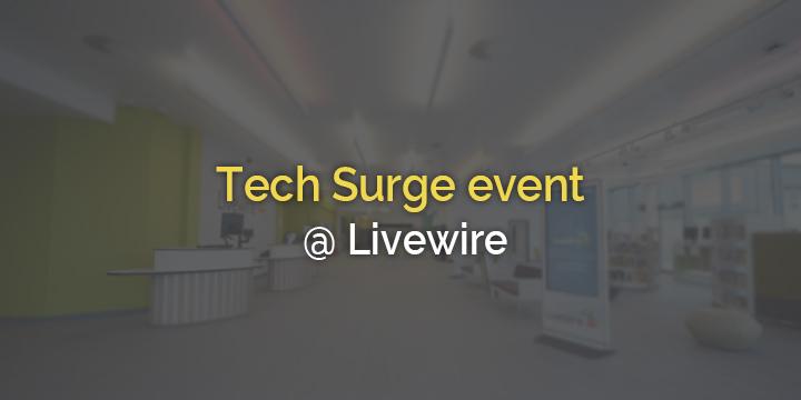 Tech Surge event @Livewire