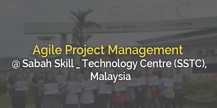 Agile Project Management Workshop by ExcelR @ Sabah Skill Technology Centre (SSTC) Kota Kinabalu-Sabah ,Malaysia