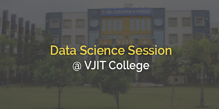 Data Science Session @  VJIT College